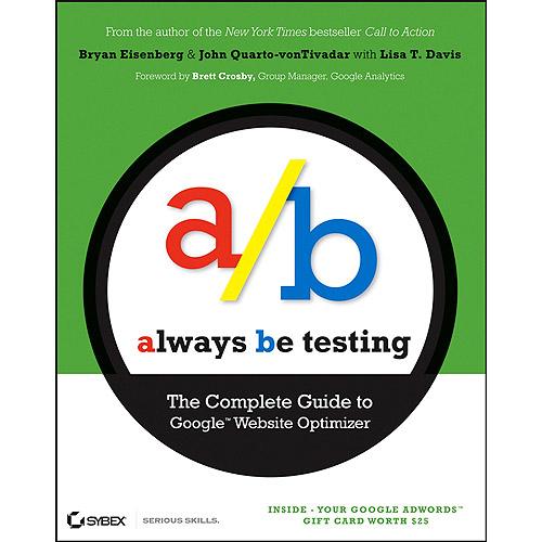 Always be testi ng - Bryan Eisenberg